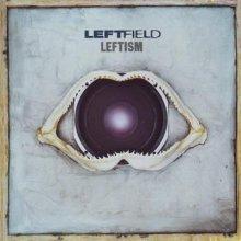 Leftfield - Leftism (1995) [FLAC]