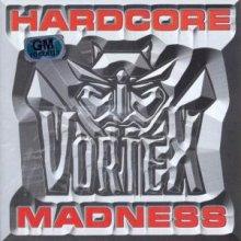 Vortex - Hardcore Madness (The Album) (2002) [FLAC]
