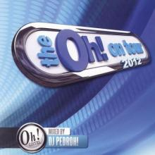 The Oh! On Tour 2012 (Mixed By DJ Pedroh!)