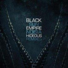 Black Sun Empire - Hideous Remixes (2016) [FLAC]