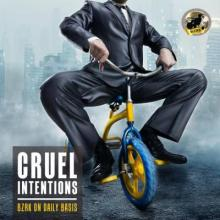 Cruel Intentions - BZRK On Daily Basis