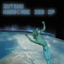 Zutsuu - Hardcore 333 EP (2011) [WAV]