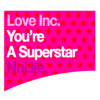 Love Inc. - You're A Superstar (Remixes) (2002) [FLAC]
