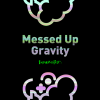 Messed Up Gravity