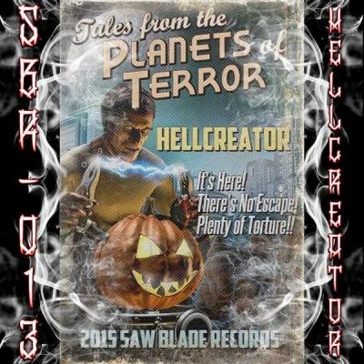 Hellcreator - Tales From The Planets Of Terror (2015) [FLAC]