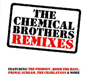 The Chemical Brothers - Remixes (2008) [FLAC]