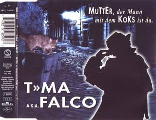 T»MA A.K.A. Falco - Mutter, Der Mann Mit Dem Koks Ist Da. (1995) [FLAC]